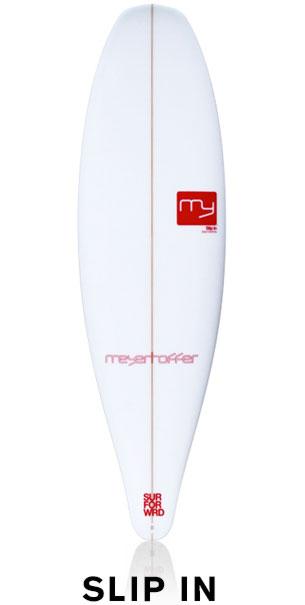 Meyerhoffer Slip In Surfboard
